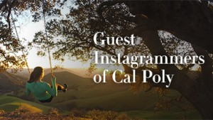 Guest Instagrammers of Cal Poly