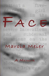 The cover of the book, Face, A Memoir, by Marcia Meier